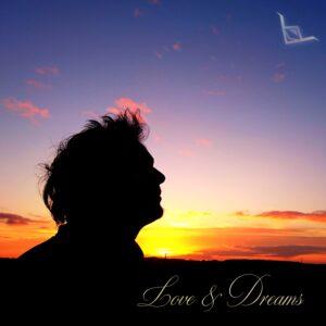 Love & Dreams